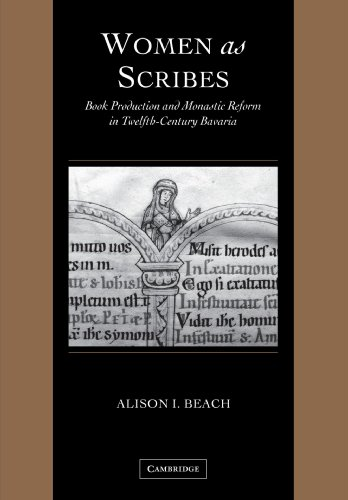 Women as Scribes: Book Production and Monastic Reform in Twelfth-Century Bavaria (Cambridge Studies in Palaeography and Codicology) PDF