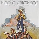 Pablo El Enterrador by Pablo El Enterrador (2005-08-03)