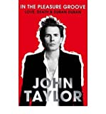 John Taylor [ IN THE PLEASURE GROOVE LOVE, DEATH AND DURAN DURAN BY TAYLOR, JOHN](AUTHOR)HARDBACK