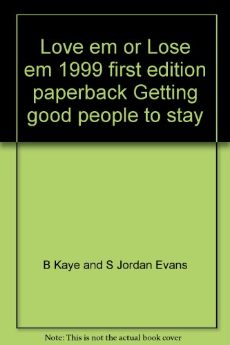Love Em Or Lose Em 1999 First Edition Paperback Getting Good People To Stay front-1068689