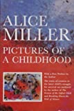 Pictures of a Childhood (0452011582) by Miller, Alice