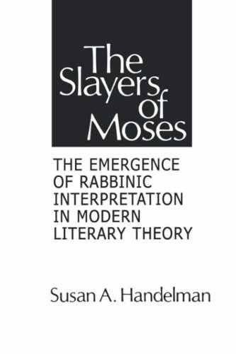 Slayers of Moses, The (Suny Series on Modern Jewish Literature and Culture), Susan, A. Handelman