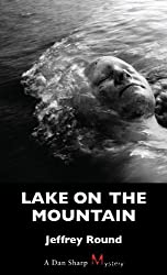 Lake on the Mountain: A Dan Sharp Mystery (Dan Sharp Mysteries)