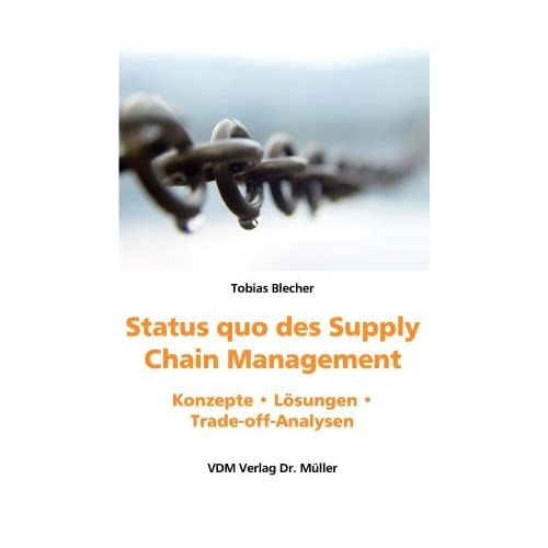 Status quo des Supply Chain Management. Konzepte. Lösungen. Trade off
