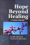 Hope Beyond Healing: A Cancer Journal