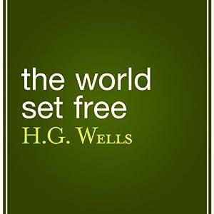 The World Set Free Audiobook