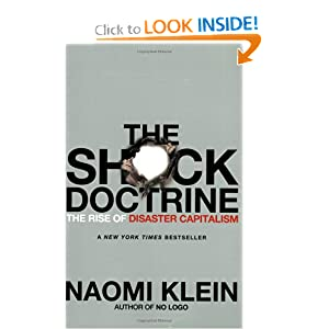 The Shock Doctrine: The Rise of Disaster Capitalism by
