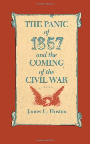 The Panic of 1857 and the Coming of the Civil War
