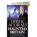 "Haunted Britain: Over 100 of the UK's Scariest Places to Visitvon ""Derek Acorah"""