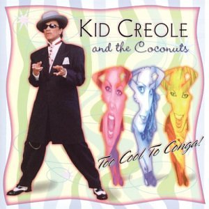 Kid Creole & the Coconuts - Too Cool to Conga_ - Zortam Music