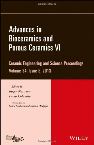 Advances In Bioceramics And Porous Ceramics Vi: Ceramic Engineering And Science Proceedings, Volume 34 Issue 6