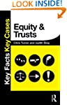 Key Facts Key Cases: Equity and Trusts