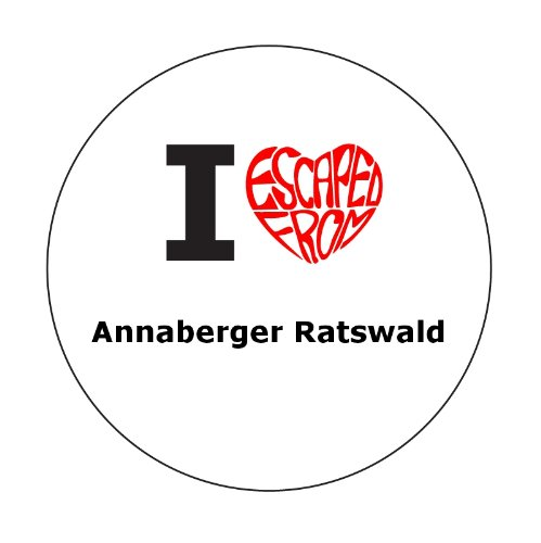 I escaped from Annaberger Ratswald