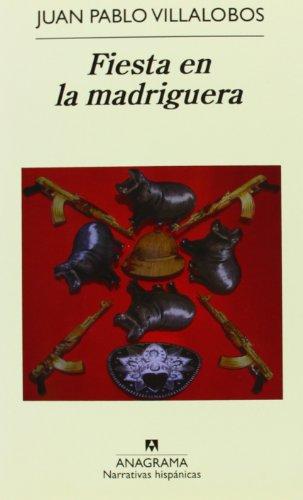 Fiesta en la madriguera (Spanish Edition), by Juan Pablo Villalobos