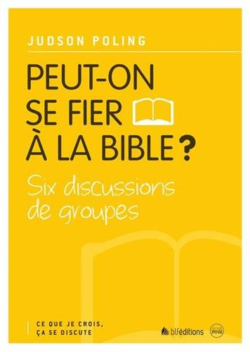 Peut-on se fier à la Bible ?
