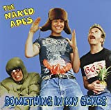 Naked Apes - Something In My Genes