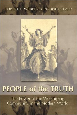 The People of the Truth, ROBERT E. WEBBER, RODNEY CLAPP
