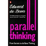 Parallel Thinking: From Socratic Thinking to De Bono Thinkingby Edward De Bono