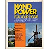 Wind Power for Your Home: The First Complete Guide That Tells How to Make the Wind's Energy Work For You (034612316X) by Sullivan, George