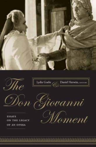 The <i>Don Giovanni</i> Moment: Essays on the Legacy of an Opera (Columbia Themes in Philosophy, Social Criticism, and the Arts)