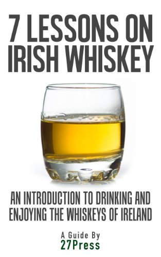 7-lessons-on-irish-whiskey-an-introduction-to-drinking-and-enjoying-the-whiskeys-of-ireland-english-