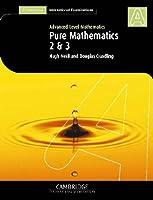 Pure Mathematics 2 and 3 (International) (Cambridge International Examinations)