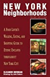 New York Neighborhoods, 3rd: A Food Lovers Walking, Eating, and Shopping Guide to Ethnic Enclaves throughout New York City (Neighborhood Series)