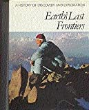 img - for Earth's Last Frontiers: A History of Discovery and Exploration book / textbook / text book
