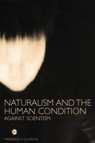 Naturalism and the Human Condition: Against Scientism, Frederick Olafson