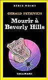 echange, troc Gerald Petievich - Mourir à Beverly Hills