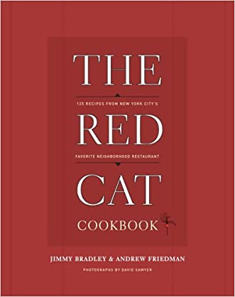 The Red Cat Cookbook: 125 Recipes from New York City's Favorite Neighborhood Restaurant
