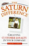 The Saturn difference:creating customer loyalty in your company