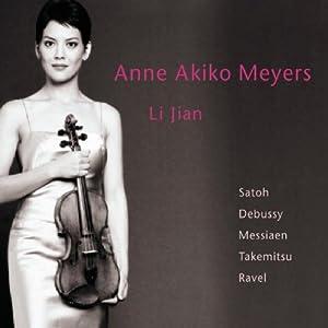Anne Akiko Meyers Plays Satoh / Debussy / Messiaen / Takemitsu / Ravel