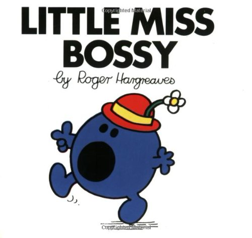 Little Miss Bossy (Mr. Men and Little Miss) - Roger Hargreaves