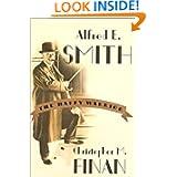 Alfred E. Smith: The Happy Warrior