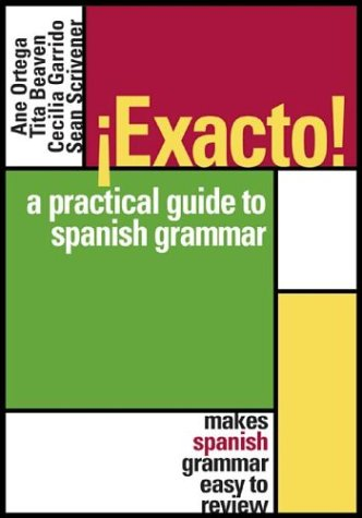 Exacto! : A Practical Guide To Spanish Grammar front-702953