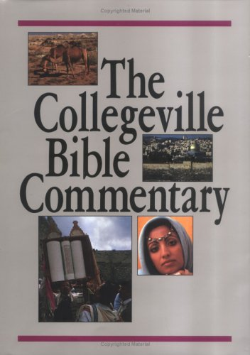 The Collegeville Bible Commentary: Based on the New American Bible with Revised New Testament