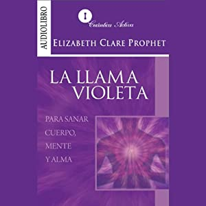 La llama violeta [Violet Flame to Heal Body, Mind and Soul] Audiobook