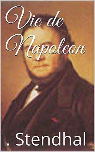 Stendhal - Vie de Napoleon (French Edition)