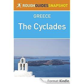 The Cyclades Rough Guides Snapshot Greece (includes Kea, Kythnos, Serifos, Sifnos, Milos, Kimolos, Andhros, Tinos, Mykonos, Delos, Syros, Paros, Naxos, ... Sikinos, Folegandhros, Santorini, Anafi)
