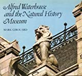Alfred Waterhouse and the Natural History Museum (Natural History Museum publications) (0565008315) by Girouard, Mark
