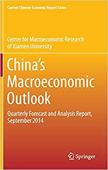 China's Macroeconomic Outlook: Quarterly Forecast And Analysis Report, September 2014 (Current Chinese Economic Report Series)