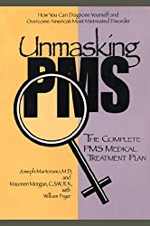 Unmasking PMS: The Complete PMS Medical Treatment Plan