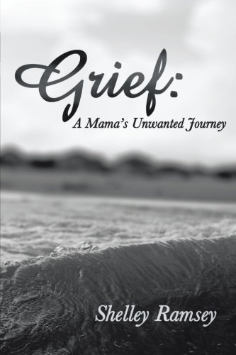 Grief: A Mama's Unwanted Journey