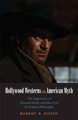 Hollywood Westerns and American Myth: The Importance of...