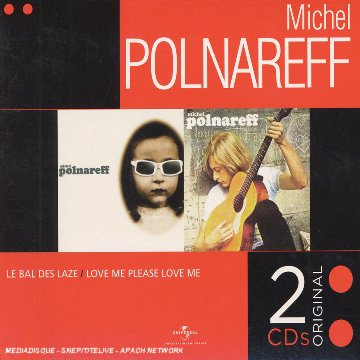 Michel Polnareff - Coffret 2 CD : Le Bal des Laze / love Me Please Love Me - Zortam Music