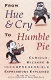 From Hue and Cry to Humble Pie (1854795813) by Judy Parkinson