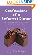 Confessions of a Reformed Dieter: How I Dropped Eight Dress Sizes and Took My Life Back