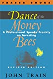 Dance of the Money Bees: A Professional Speaks Frankly on Investing (The Contrary Opinion Library) (0870341456) by John Train