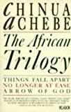 The African Trilogy (Picador Books) (0330303317) by Achebe, Chinua